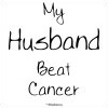 My Husband Beat Cancer